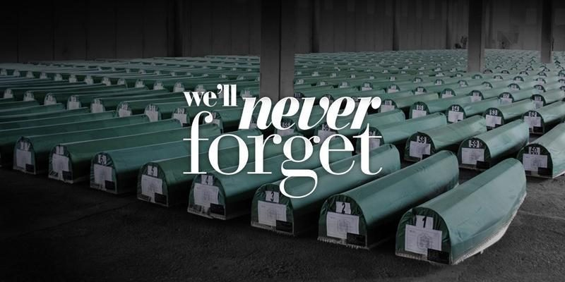 We will never forget Srebrenica 1995